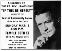"The advertisement on the right for James Pike's ""If This Be Heresy"" appeared in the Saturday, 2 March 1968 issue of the Palm Beach Daily News. It appeared directly below the ad for Bethesda-by-the-Sea Episcopal Church, and would have effectively precluded attendance at their Evening Prayer service."